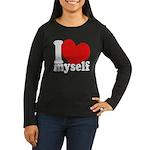 I LOVE Myself Women's Long Sleeve Dark T-Shirt