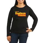 Badass Cinema Women's Long Sleeve Dark T-Shirt