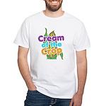 Cream of the Crop White T-Shirt