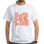 Hippie for Life White T-Shirt