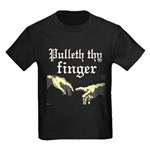 Pulleth Thy Finger Kids Dark T-Shirt