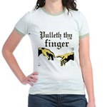Pulleth Thy Finger Jr. Ringer T-Shirt