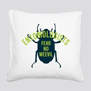 Fear No Weevil Square Canvas Pillow