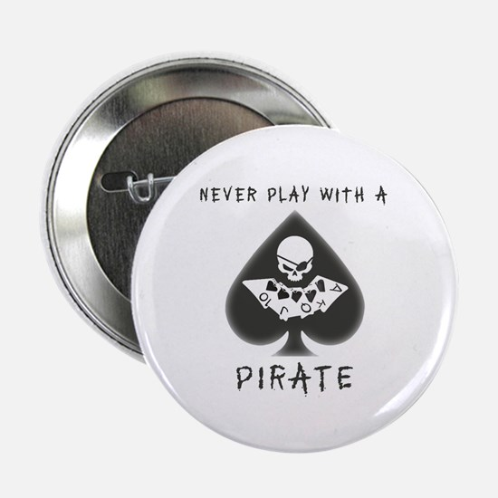 Never play with pirates Button