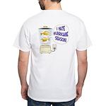 I hate Hurricane Season White T-Shirt