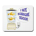 I hate Hurricane Season Mousepad
