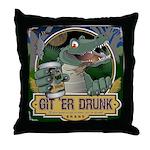 Git 'er Drunk Throw Pillow