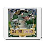 Git 'er Drunk Mousepad