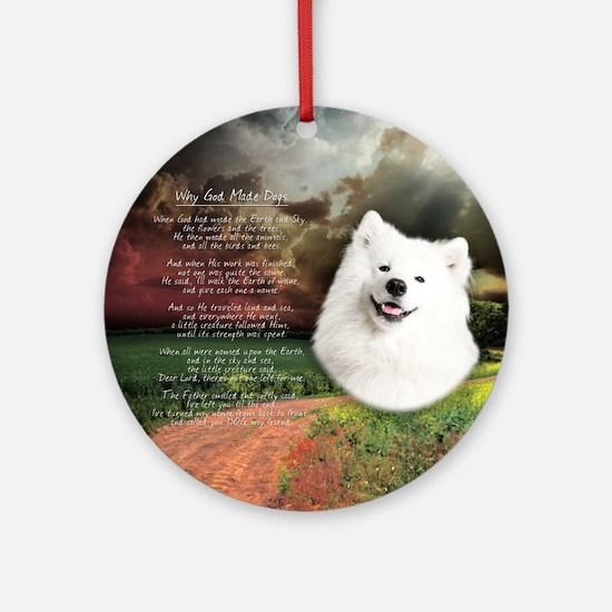 """Why God Made Dogs"" Samoyed Ornament (Round)"