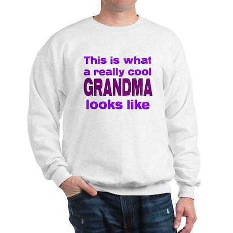 Really Cool Grandma Looks Lik Sweatshirt