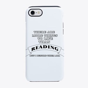 There Are More Things In Life iPhone 7 Tough Case