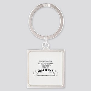 There Are More Things In Life Than Readi Keychains