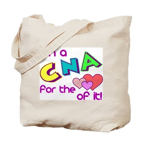 I'm A CNA For The Love Of It Tote Bag