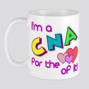 I'm A CNA For The Love Of It Mug
