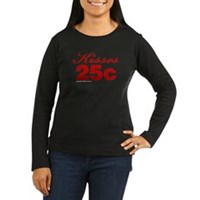 Kisses 25c Women's Long Sleeve Dark T-Shirt