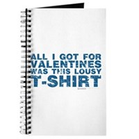 Lousy Valentines Day T-Shirt Journal