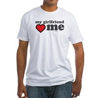 My Girlfriend Loves Me Fitted T-Shirt