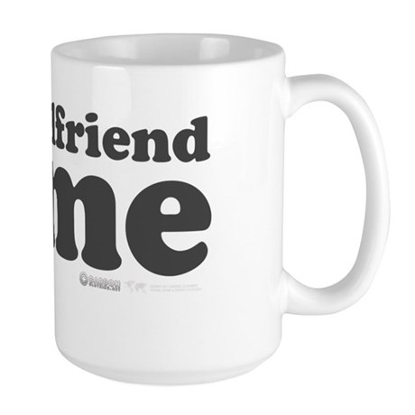 My Girlfriend Loves Me Large Mug