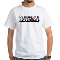 My Husband Is Awesome White T-Shirt