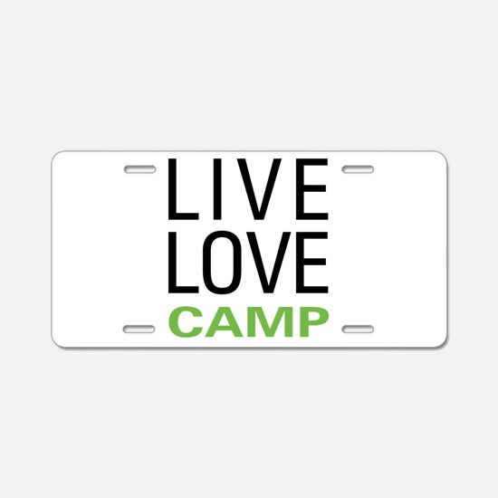 Live Love Camp Aluminum License Plate