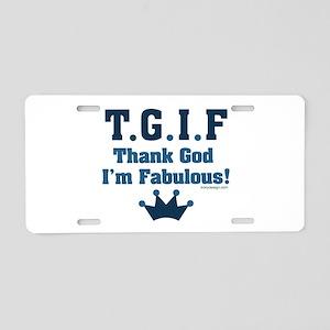 TGIF Thank God I'm Fabulous Aluminum License Plate