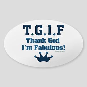 TGIF Thank God I'm Fabulous Sticker (Oval)