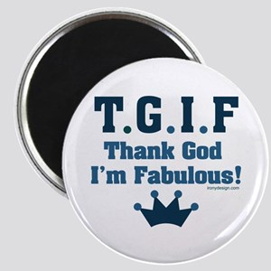 TGIF Thank God I'm Fabulous Magnet