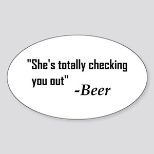 """""""She's Totally Checking You Out"""" - Beer Sticker"""