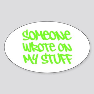 Someone Wrote On My Stuff. Sticker (Oval)