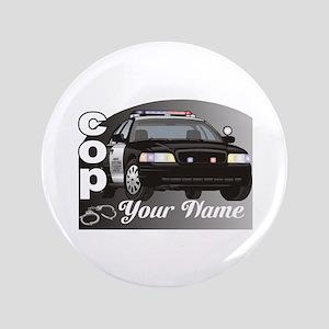 "Custom Personalized Cop 3.5"" Button"