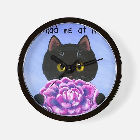 """""""You Had Me at Meow"""" Wall Clock"""
