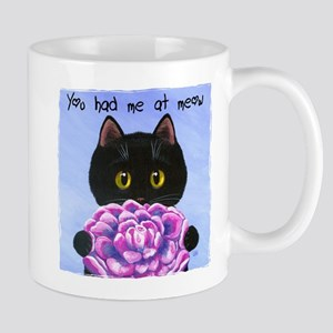 """You Had Me at Meow"" Mug"
