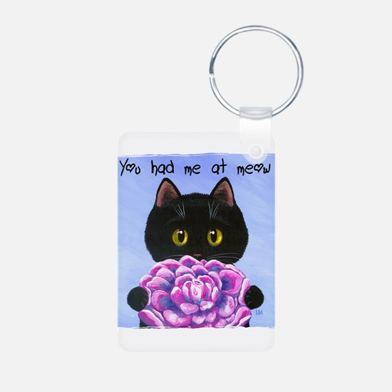 """""""You Had Me at Meow"""" Keychains"""