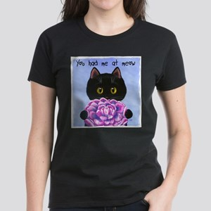 """You Had Me at Meow"" Women's Dark T-Shirt"