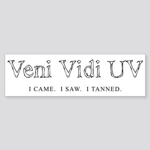 Veni Vidi UV - I Came I Saw I Sticker (Bumper 10 p