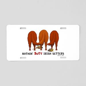 Nothin' Butt Irish Setters Aluminum License Plate