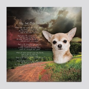 """""""Why God Made Dogs"""" Chihuahua Tile Coaster"""