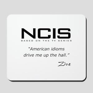 NCIS Ziva David Idioms Quote Mousepad