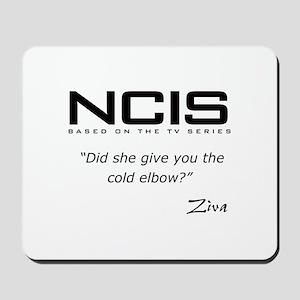 NCIS Ziva David Cold Elbow Quote Mousepad