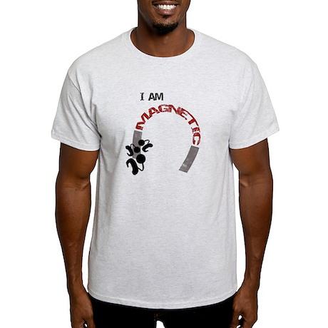 I am magnetic! Light T-Shirt