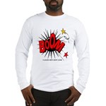 Boom! 2 Long Sleeve T-Shirt