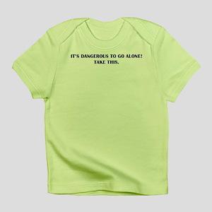Dangerous To Go Alone Infant T-Shirt
