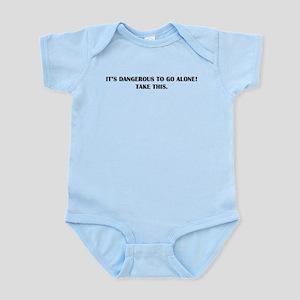 Dangerous To Go Alone Infant Bodysuit