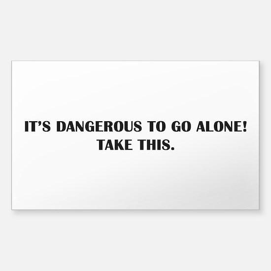 Dangerous To Go Alone Sticker (Rectangle)