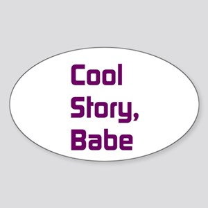 Cool Story, Babe Sticker (Oval)