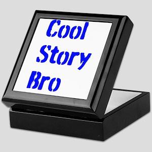 Cool Story Bro Keepsake Box