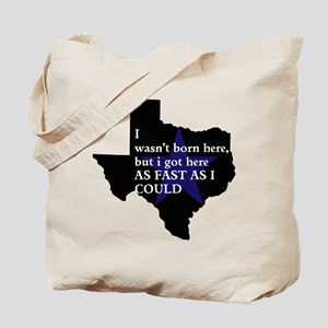 Wasnt Born In Tx Tote Bag