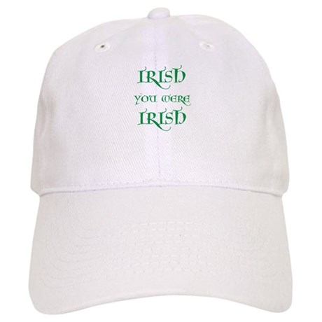 St. Patrick's Day Irish You Were Irish Cap