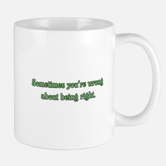 Wrong About Being Right Mug