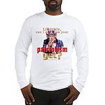 Question Liberal Patriotism? Long Sleeve T-Shirt